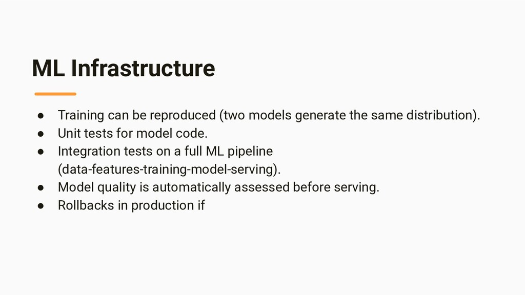 ML Infrastructure ● Training can be reproduced ...