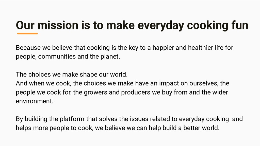 Our mission is to make everyday cooking fun Bec...