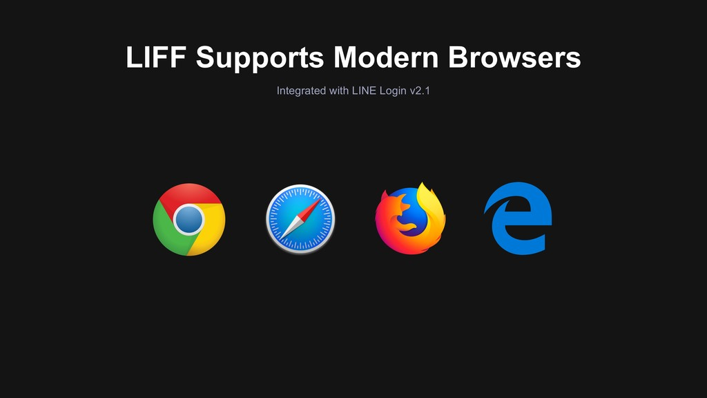 LIFF Supports Modern Browsers Integrated with L...