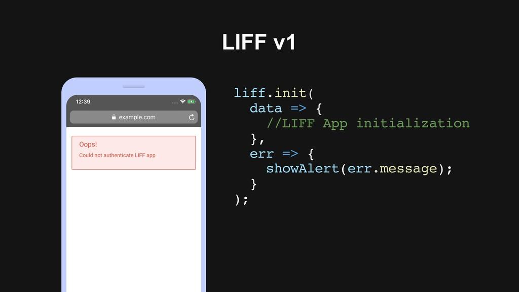 LIFF v1 liff.init( data => { //LIFF App initial...