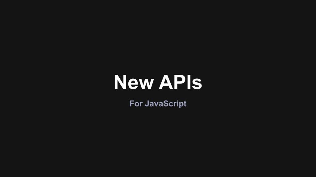 New APIs For JavaScript