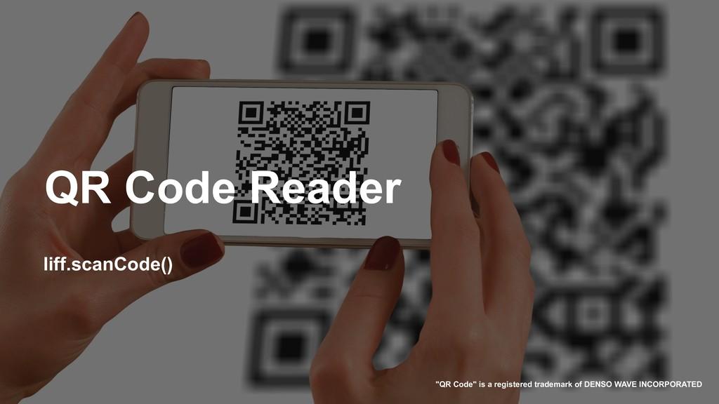 "QR Code Reader liff.scanCode() ""QR Code"" is a r..."