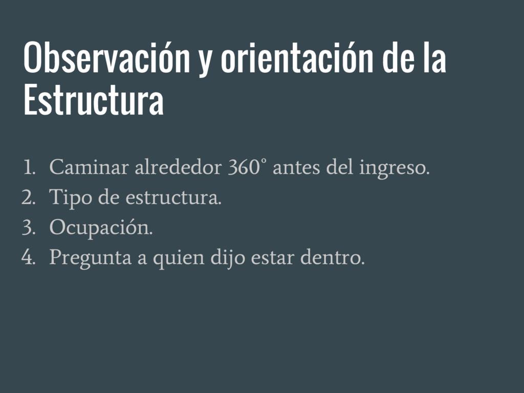 Observación y orientación de la Estructura 1. C...