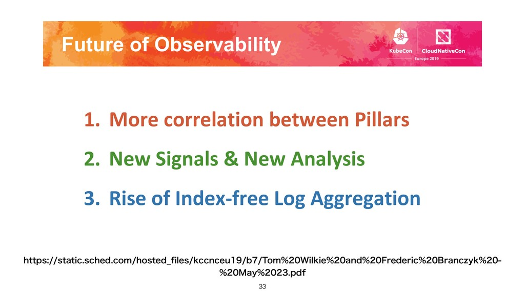 Future of Observability 1. More correlation bet...