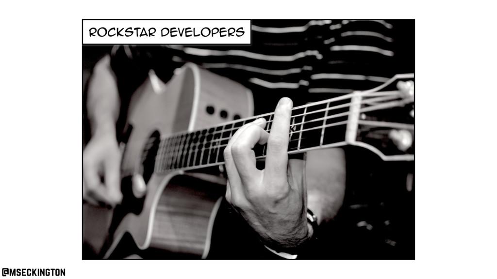 rockstar developers @mseckington