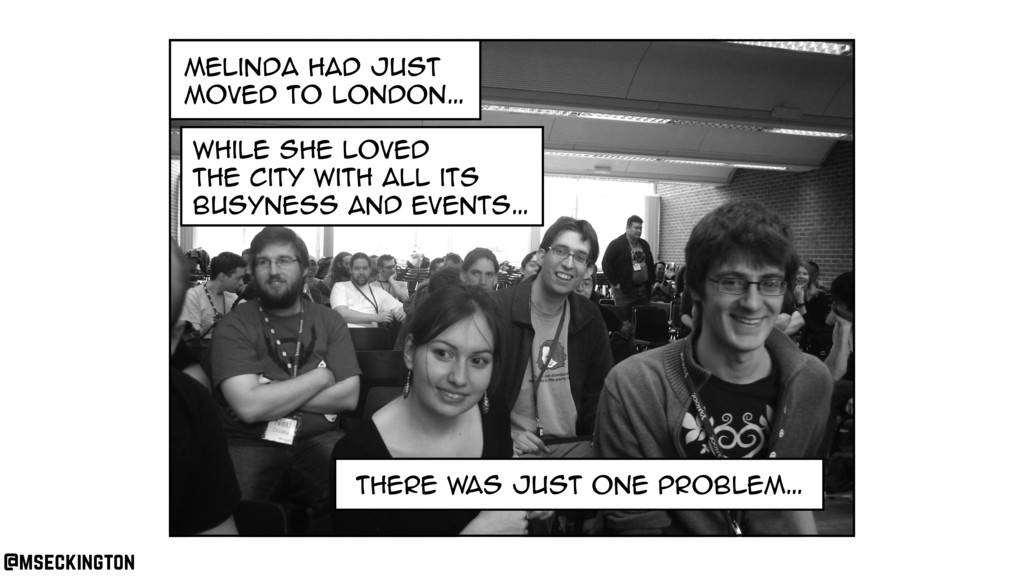 melinda had just moved to london… there was jus...