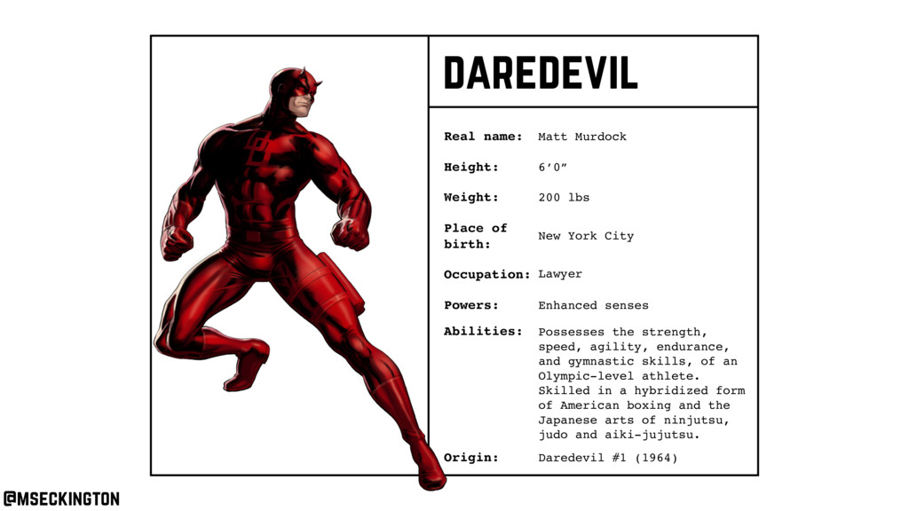 daredevil Real name: Height: Weight: Occupation...