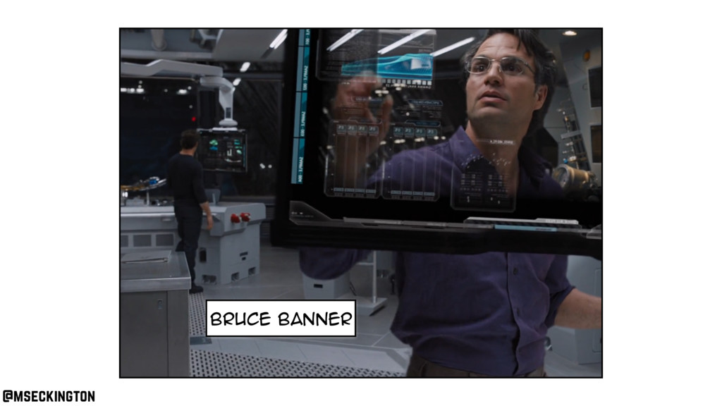 bruce banner @mseckington