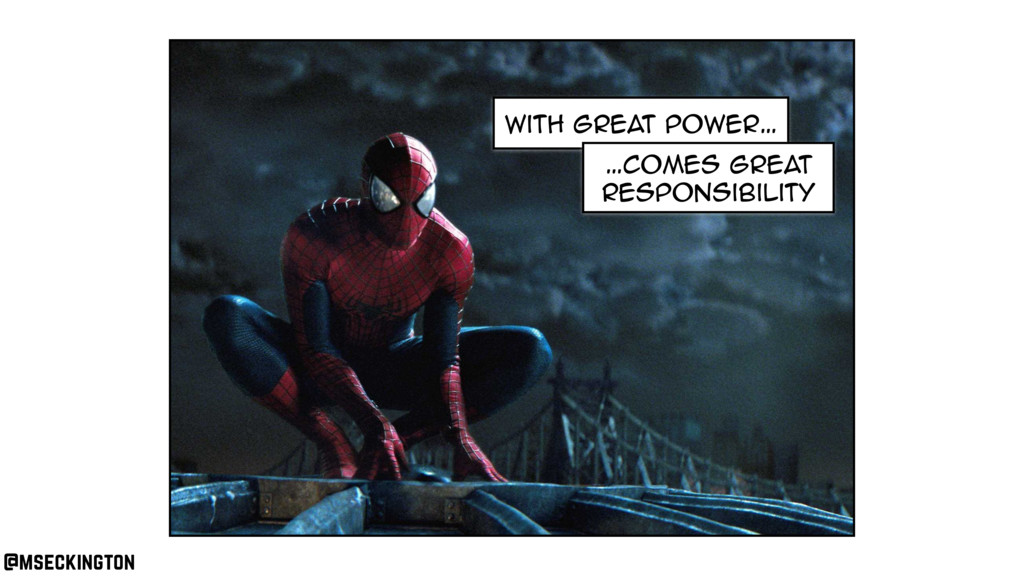 with great power… …comes great responsibility @...