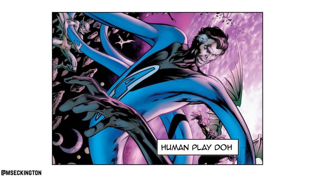 human play doh @mseckington