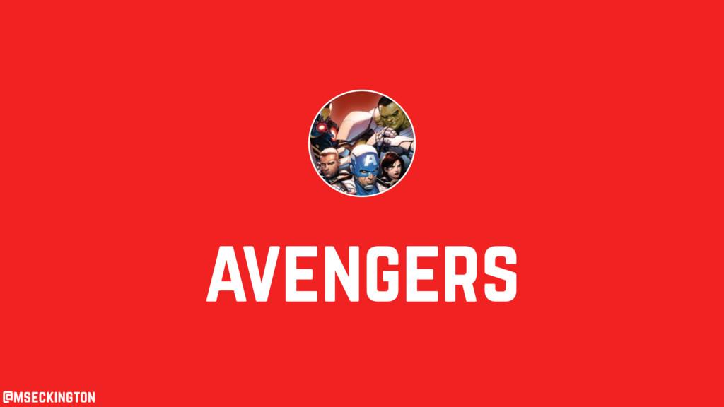 avengers @mseckington