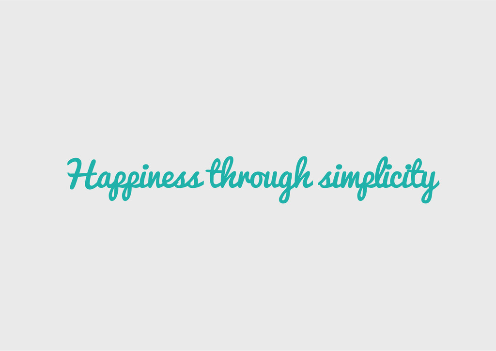 Happiness through simplicity