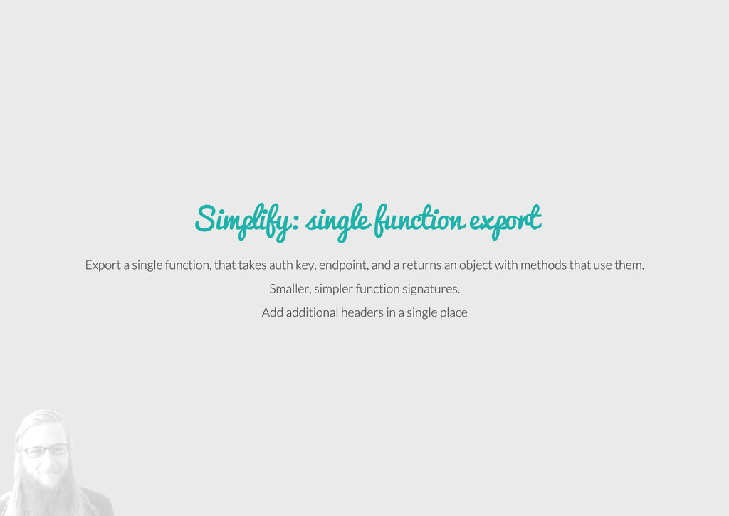Simplify: single function export Export a singl...
