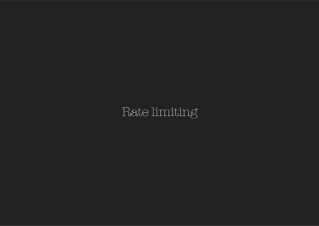 Rate limiting