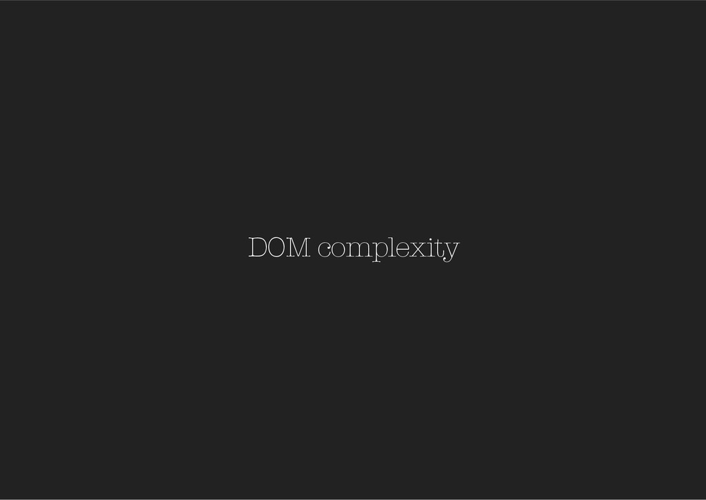 DOM complexity