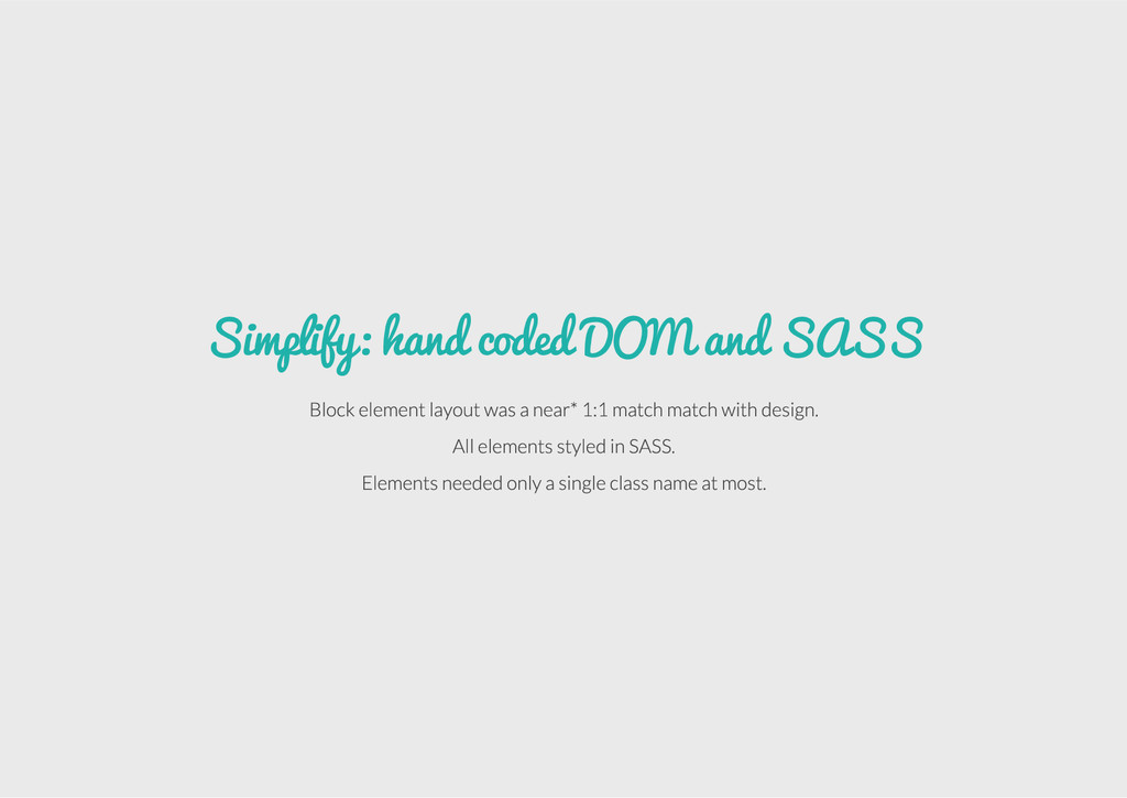 Simplify: hand coded DOM and SASS Block element...