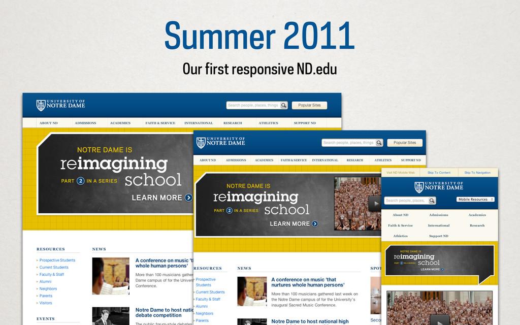 Summer 2011 Our first responsive ND.edu
