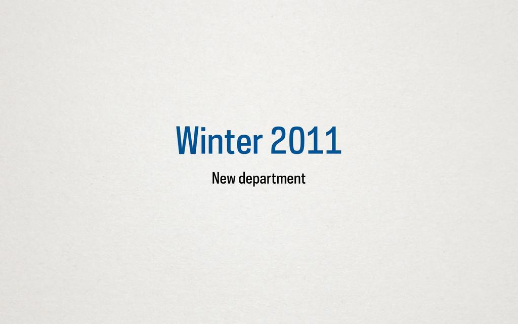 Winter 2011 New department