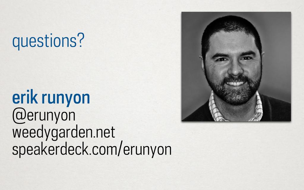 erik runyon @erunyon weedygarden.net speakerdec...