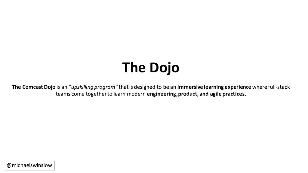 "The Dojo The Comcast Dojo is an ""upskilling pro..."