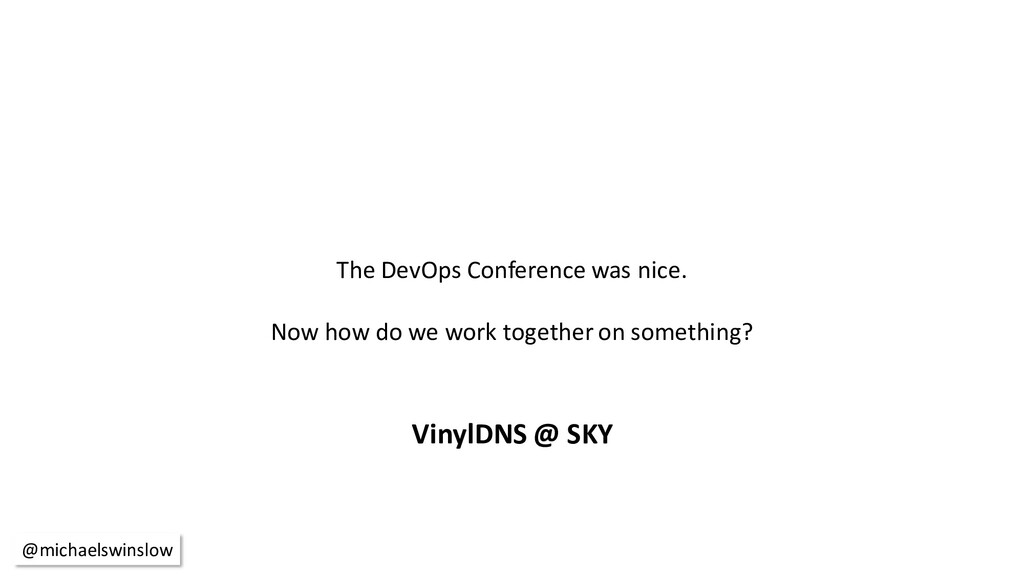 The DevOps Conference was nice. Now how do we w...