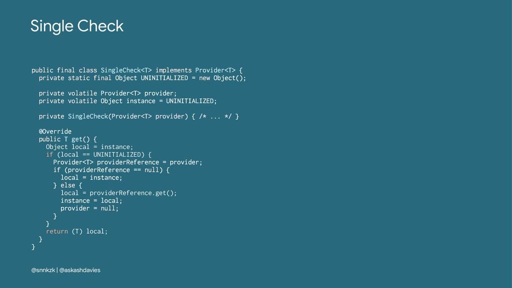 Single Check public final class SingleCheck<T> ...