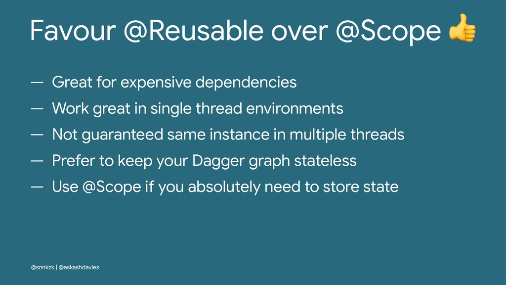 Favour @Reusable over @Scope — Great for expens...