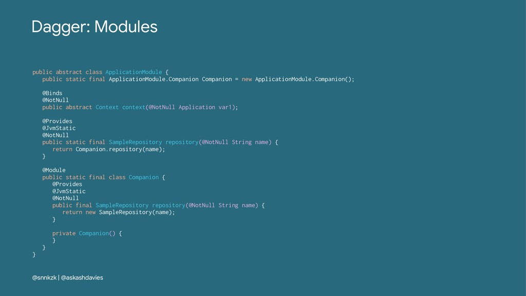 Dagger: Modules public abstract class Applicati...