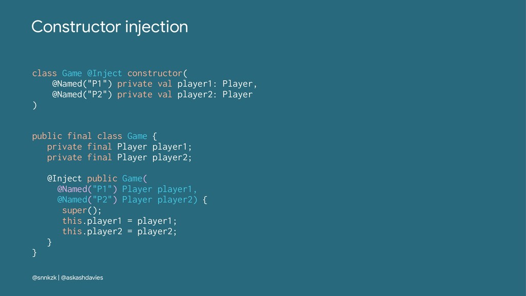 Constructor injection class Game @Inject constr...