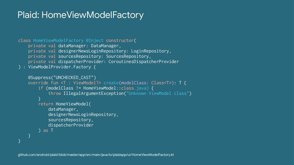 Plaid: HomeViewModelFactory class HomeViewModel...