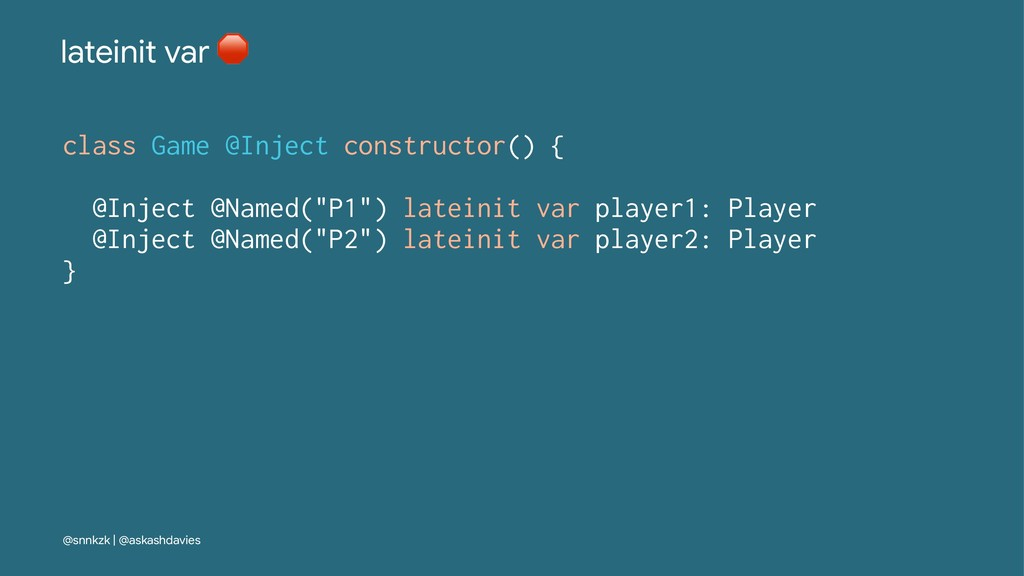 lateinit var ! class Game @Inject constructor()...