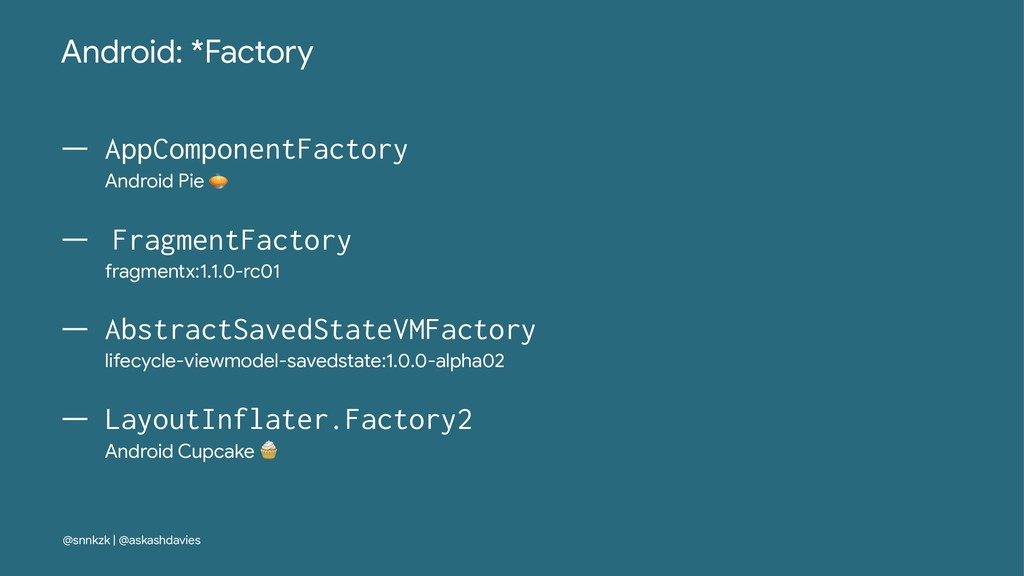 Android: *Factory — AppComponentFactory Android...