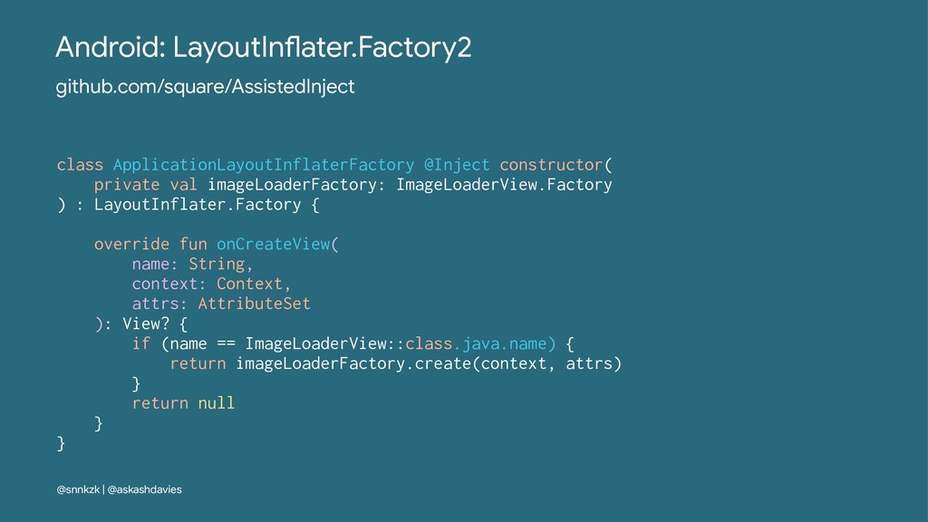 Android: LayoutIn/ater.Factory2 github.com/squa...