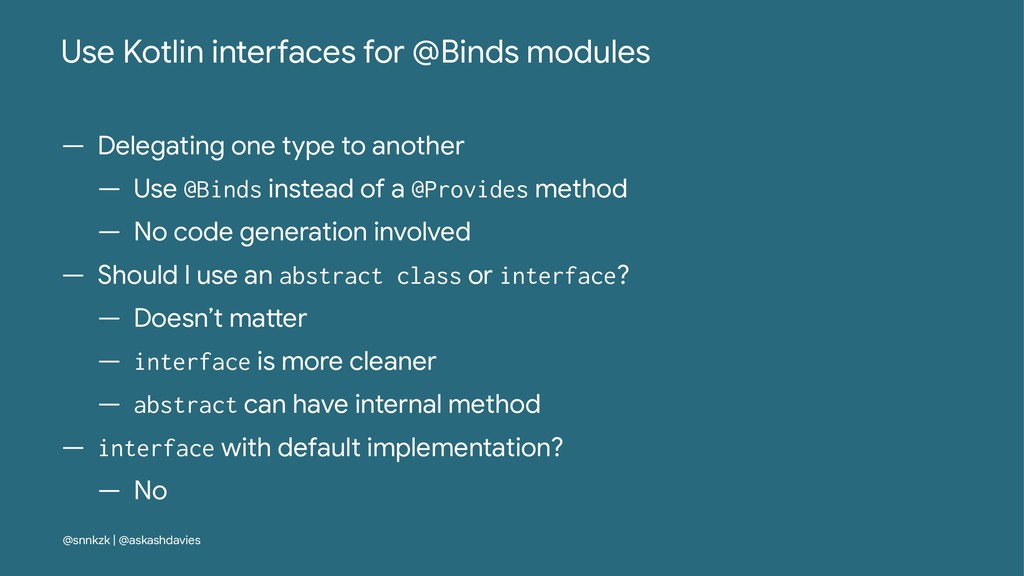 Use Kotlin inte+aces for @Binds modules — Deleg...