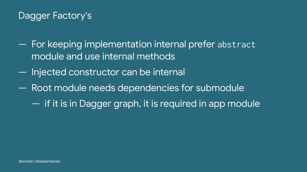 Dagger Factory's — For keeping implementation i...