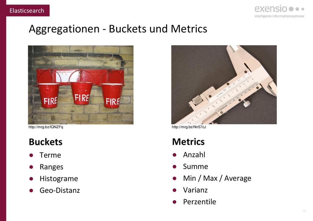 10 Aggregationen - Buckets und Metrics Elastics...