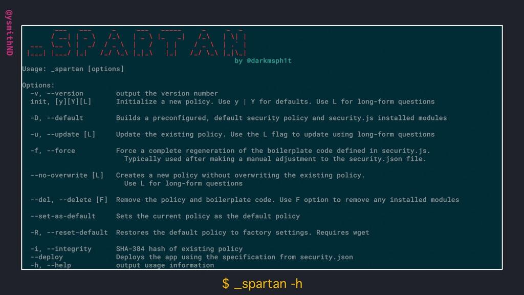 @ysmithND $ _spartan -h @ysmithND