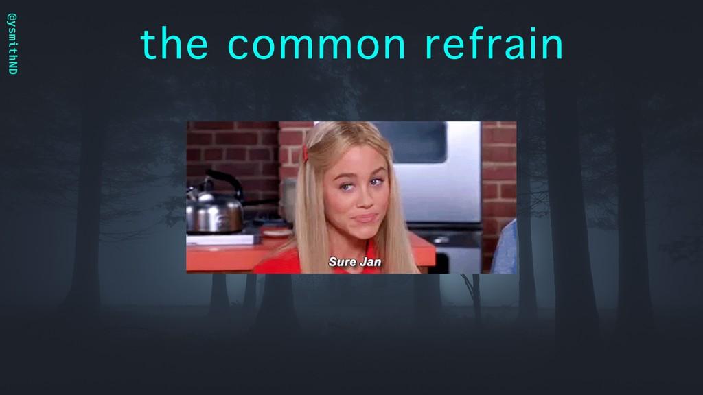 @ysmithND the common refrain
