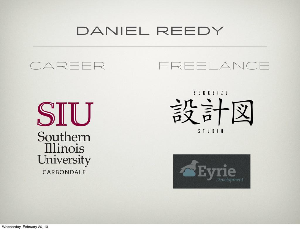 daniel reedy Career Freelance Wednesday, Februa...