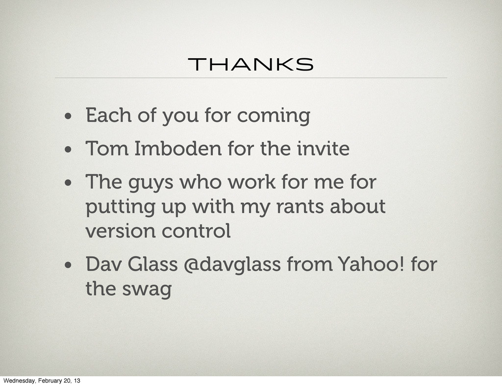 thanks • Each of you for coming • Tom Imboden f...