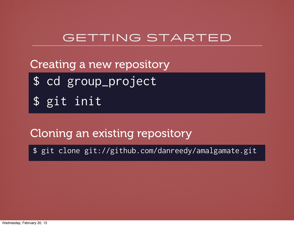 Getting started $ cd group_project $ git init C...