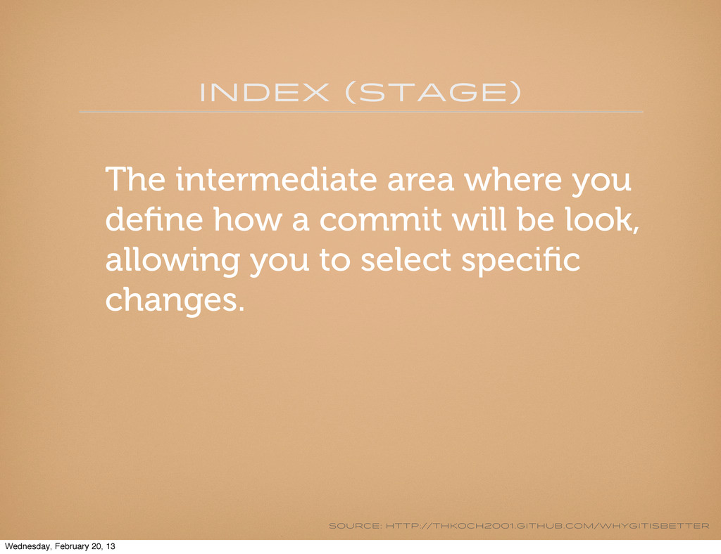 Index (stage) The intermediate area where you d...