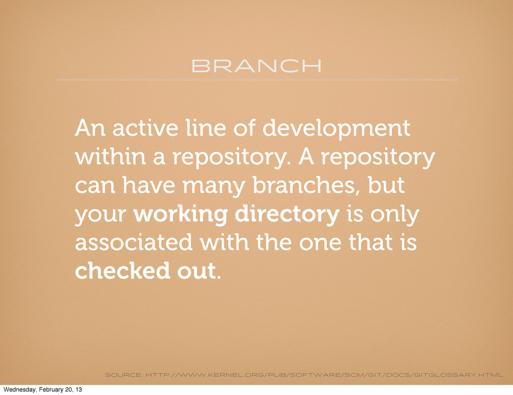 branch An active line of development within a r...