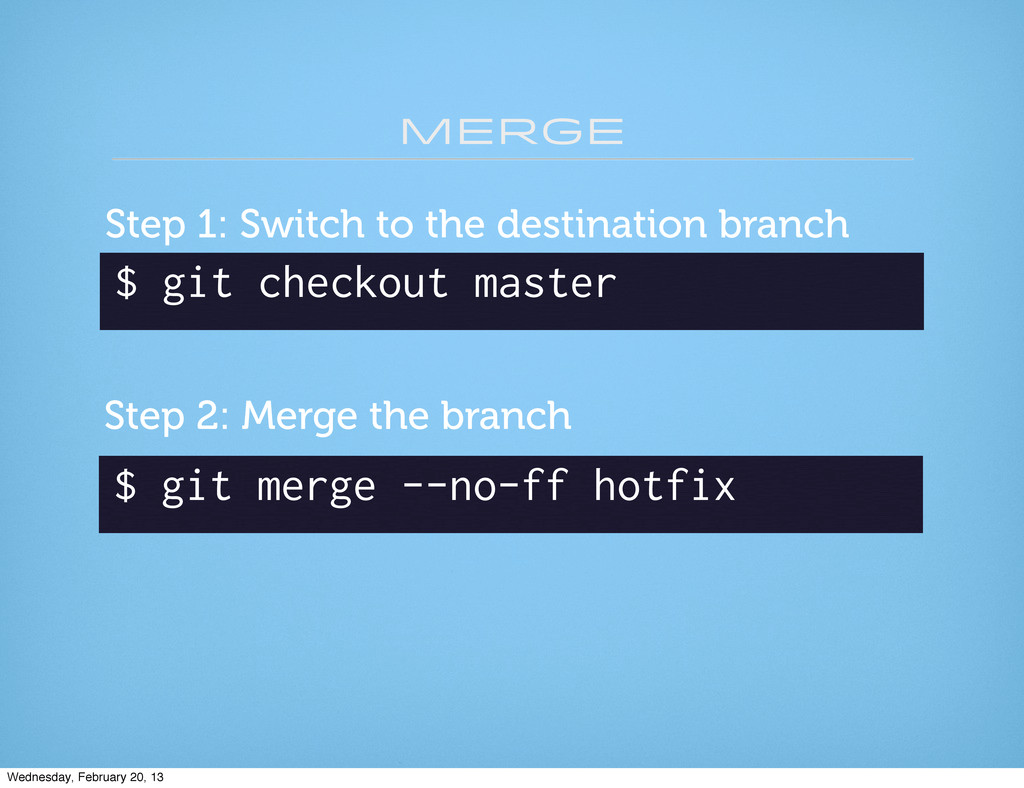 merge $ git checkout master Step 1: Switch to t...