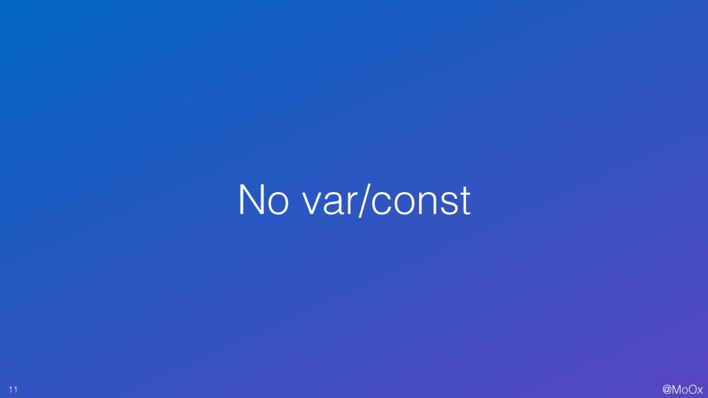 @MoOx No var/const 11