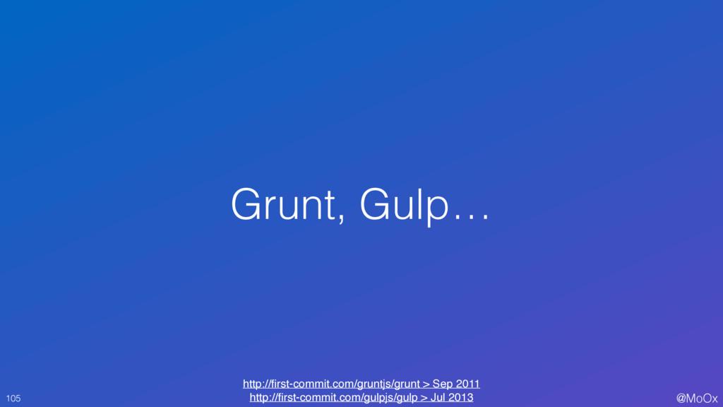 @MoOx Grunt, Gulp… 105 http://first-commit.com/g...