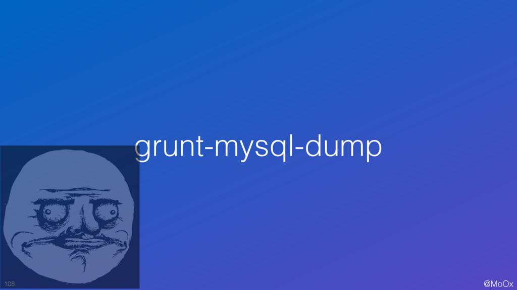 @MoOx grunt-mysql-dump 108