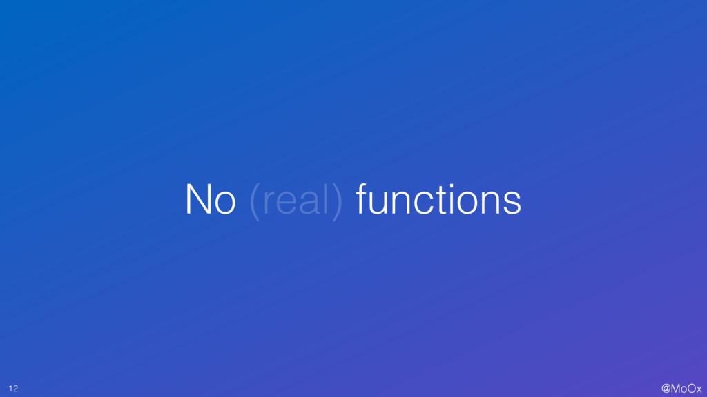 @MoOx No (real) functions 12