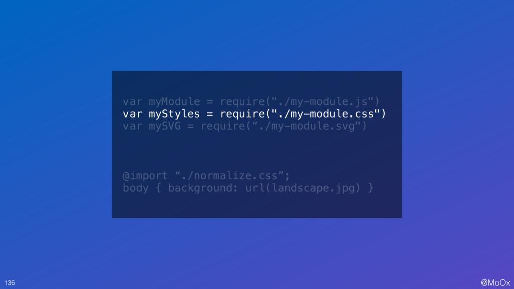 "@MoOx 136 var myModule = require(""./my-module.j..."
