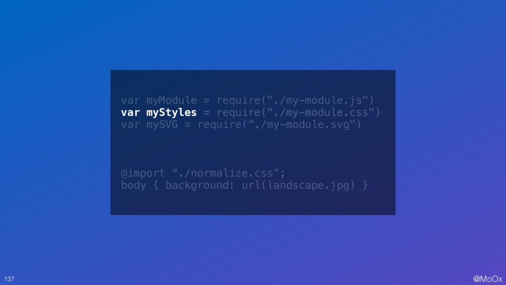 "@MoOx 137 var myModule = require(""./my-module.j..."